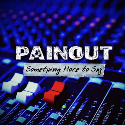 "PAINOUT пускат за свободно слушане EP-то ""Something More to Say"""