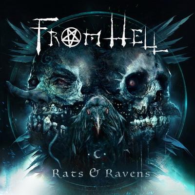 "FROM HELL издават албума ""Rats & Ravens"" през май"