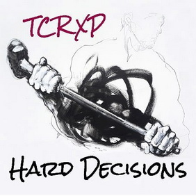 TCRXP - Hard Decisions (ревю от Metal World)