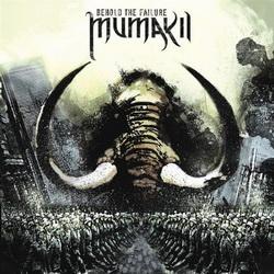 Mumakil - Behold the Failure